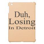 Duh, perdiendo en Detroit