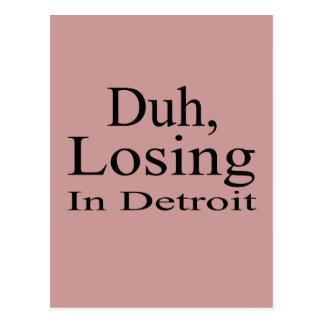 Duh perdiendo en Detroit Postales