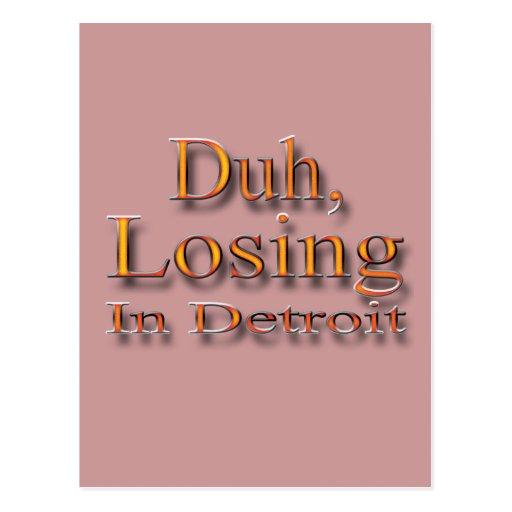 Duh, perdiendo en el ylw de Detroit Tarjetas Postales