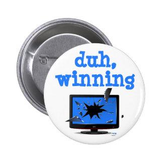 duh, winning  - Charlie Sheen Button