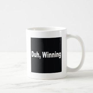 Duh,winning Coffee Mug