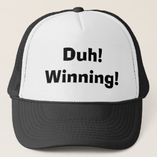 Duh! Winning! Trucker Hat