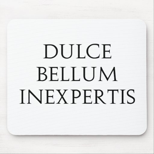 Dulce Bellum Inexpertis Alfombrillas De Ratones
