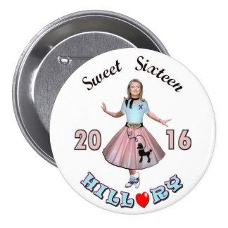 Dulce dieciséis: Hillary para el presidente 2016 Pin Redondo De 3 Pulgadas