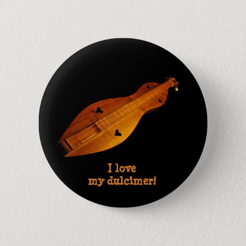 I Love My Dulcimer Round Button