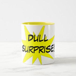 Dull Surprise! Coffee Mug