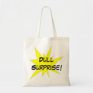 Dull Surprise! Tote Bag