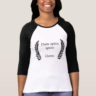 Dum spiro spero tshirts