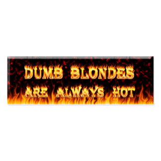 Dumb Blondes are always hot fire Business Card