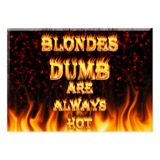 Dumb Blondes are always hot fire Business Cards
