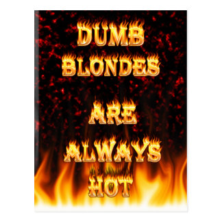 Dumb Blondes are always hot fire Postcard