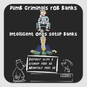 Dumb criminals rob banks square sticker
