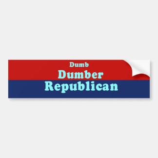Dumb. Dumber. Republican Car Bumper Sticker