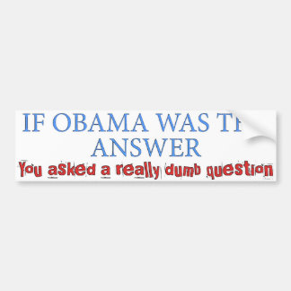 Dumb Question Bumper Stickers