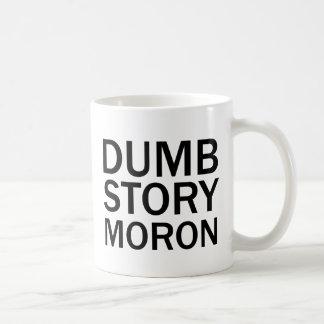 DUMB STORY MORON Funny Anti-Meme T-Shirt Mugs