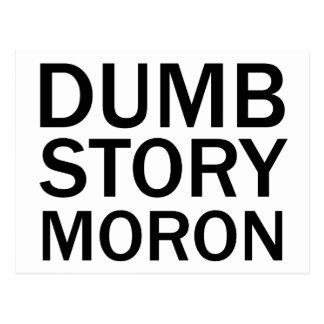 DUMB STORY MORON Funny Anti-Meme T-Shirt Postcard