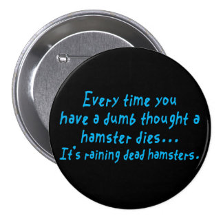 Dumb Thoughts Kill Hamsters Button