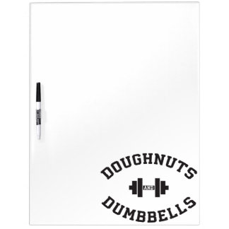 Dumbbells And Doughnuts - Funny Gym Workout Dry-Erase Board