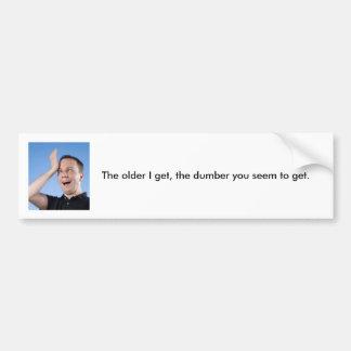 Dumber Bumper Sticker