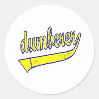 Dumberer Round Sticker