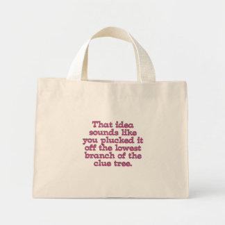 Dumbest idea Ever (Low Hanging Fruit) Mini Tote Bag
