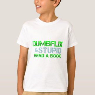 Dumbflix And Stupid Read A Book T-Shirt