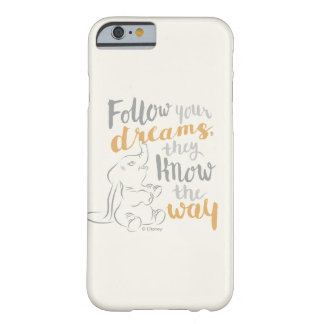 Dumbo | Follow Your Dreams Barely There iPhone 6 Case