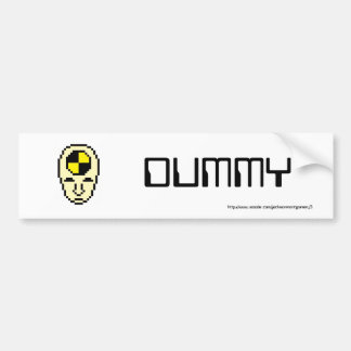 Dummy Car Bumper Sticker