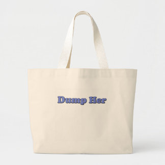 Dump Her Canvas Bags