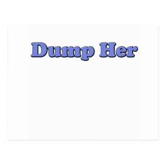 Dump Her Post Cards