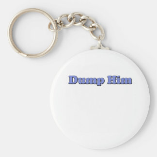 Dump Him Basic Round Button Keychain