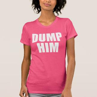 DUMP HIM TEE SHIRT