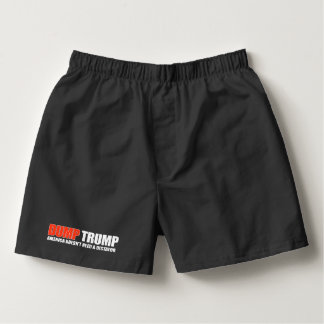 DUMP TRUMP - America doesn't need a dictator - - . Boxers