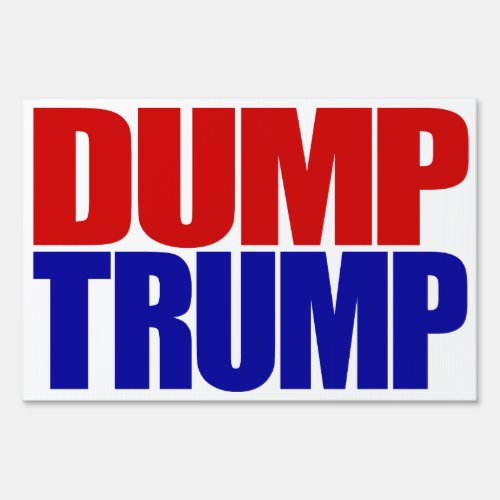 âœDUMP TRUMPâ double_sided Sign