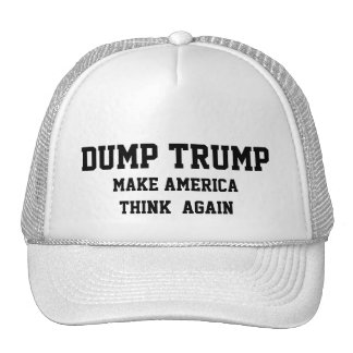 DUMP TRUMP MAKE AMERICA THINK AGAIN TRUCKER HAT