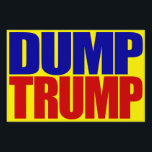 """DUMP TRUMP"" (single-sided) Yard Sign<br><div class=""desc"">""DUMP TRUMP"" (single-sided) YARD SIGN</div>"