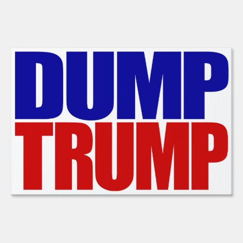 âœDUMP TRUMPâ single_sided Yard Sign