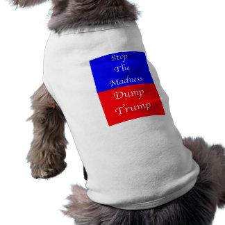 Dump Trump Stop The Madness Shirt