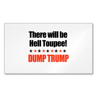 Dump Trump - There will be Hell Toupee Business Card Magnet