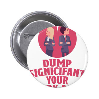 Dump Your Significant Jerk Day - Appreciation Day Pinback Button