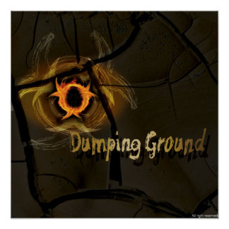 Dumping Ground Poster