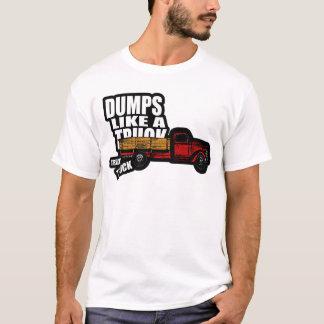 Dumps Like a Truck T-Shirt