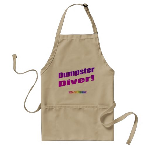 Dumpster Diver! a sign of the times Adult Apron