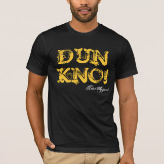 DUN KNO Dark T-Shirt