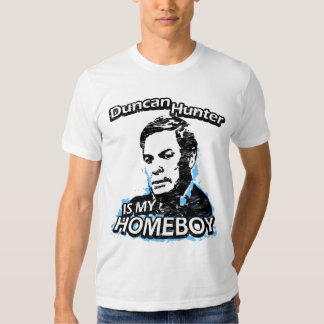 Duncan Hunter is my homeboy T-shirt
