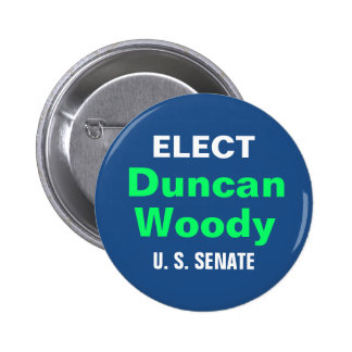 DUNCAN WOODY campaign button