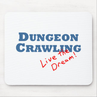 Dungeon Crawling Live The Dream Mouse Pad