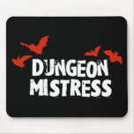 Dungeon Mistress Mouse Pads