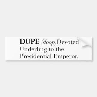 DUPE - Devoted Underling... Bumper Sticker