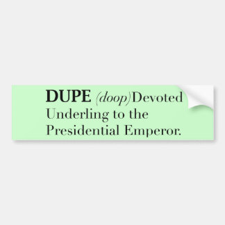 DUPE green Bumper Sticker